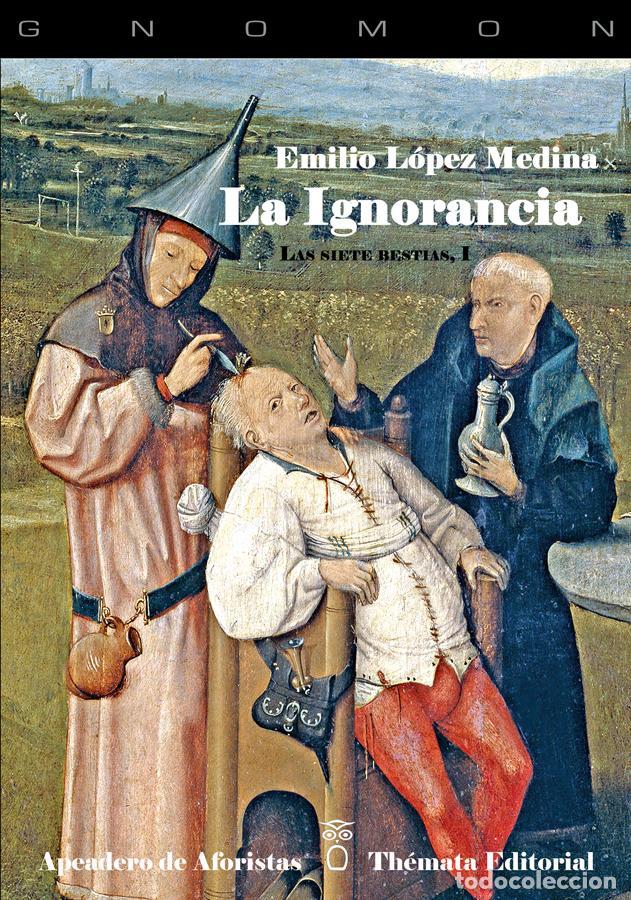 EMILIO LÓPEZ MEDINA, LA IGNORANCIA (Libros Nuevos - Humanidades - Filosofía)