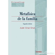 Libros: METAFÍSICA DE LA FAMILIA (JUAN CRUZ CRUZ) EUNSA 2010. Lote 193295743