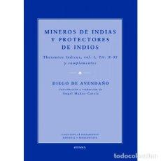 Libros: MINEROS DE INDIAS Y PROTECTORES DE INDIOS (DIEGO DE AVENDAÑO) EUNSA 2009. Lote 193296210