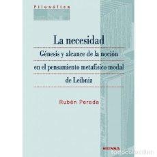 Libros: LA NECESIDAD . GÉNESIS Y ALCANCE DE LA NOCIÓN EN EL PENSAMIENTO... (RUBÉN PEREDA) EUNSA 2009. Lote 194284286