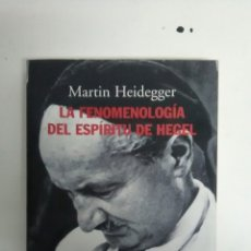 Libros: HEIDEGGER. LA FENOMENOLOGÍA DEL ESPÍRITU DE HEGEL. Lote 194346523
