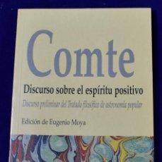 Libros: DISCURSO SOBRE EL ESPÍRITU POSITIVO. COMTE, AUGUSTE. EDICIÓN DE EUGENIO MOYA.. Lote 195185262