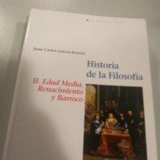 Libros: HISTORIA DE LA FILOSOFÍA II. EDAD MEDIA, RENACIMIENTO Y BARROCO. JUAN CARLOS GARCÍA-BORRÓN 978847628. Lote 196211703