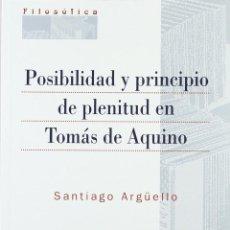 Libros: POSIBILIDAD Y PRINCIPIO DE PLENITUD EN TOMÁS DE AQUINO (SANTIAGO ARGÜELLO) EUNSA 2005. Lote 196747617