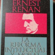 Libros: LA REFORMA INTELECTUAL Y MORAL. ERNEST RENAN.. Lote 197314155