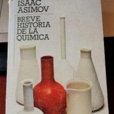 Libros: BREVE HISTORIA DE LA QUÍMICA. ISAAC ASIMOV. Lote 197314927