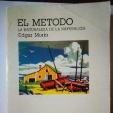 Libros: EL MÉTODO. LA NATURALEZA DE LA NATURALEZA. EDGAR MORIN. Lote 198336900