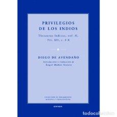 Libros: PRIVILEGIOS DE LOS INDIOS (DIEGO DE AVENDAÑO) EUNSA 2010. Lote 198925092
