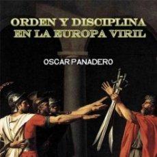 Libros: ORDEN Y DISCIPLINA EN LA EUROPA VIRIL OSCAR PANADERO EAS 2012 3ª EDICION AMPLIADA Y MEJORADA. 135 PA. Lote 255674315