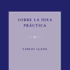 Libros: SOBRE LA IDEA PRÁCTICA (CARLOS LLANOS) EUNSA 2007. Lote 203065435