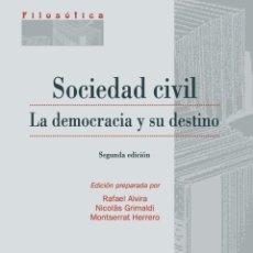 Libros: SOCIEDAD CIVIL. LA DEMOCRACIA Y SU DESTINO 2ª EDICIÓN (VV.AA.) EUNSA 2008. Lote 203069037