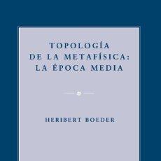 Libros: TOPOLOGÍA DE LA METAFÍSICA: LA ÉPOCA MEDIA (H. BOEDER) EUNSA 2009. Lote 203266603