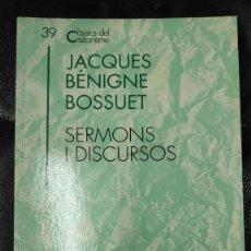 Libros: SERMONS I DISCURSOS JACQUES BENIGNE BOSSUET CLASSICS DEL CRISTIANISME Nº 39 EDICIONS PROA. Lote 204995503