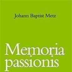 Libros: MEMORIA PASSIONIS: UNA EVOCACIÓN PROVOCADORA EN UNA SOCIEDAD PLURALISTA. Lote 205083841