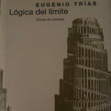Libros: LÓGICA DEL LÍMITE, EUGENIO TRIAS. Lote 205361763