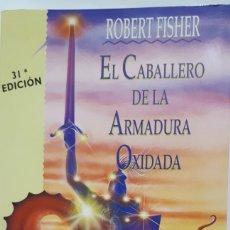 Libros: EL CABALLERO DE LA ARMADURA OXIDADA DE ROBERT FISHER. Lote 205603867
