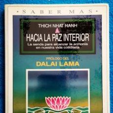 Libros: HACIA LA PAZ INTERIOR - THICH NHAT HANH. Lote 205660502