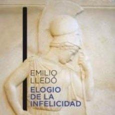 Libros: ELOGIO DE LA INFELICIDAD. Lote 205730722