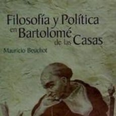 Libros: FILOSOFIA Y POLITICA EN BARTOLOME DE LAS CASAS. Lote 206872361