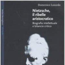 Libros: DOMENICO LOSURDO - NIETZSCHE, IL RIBELLE ARISTOCRATICO. BIOGRAFIA INTELLETTUALE E BILANCIO CRITICO. Lote 206966611