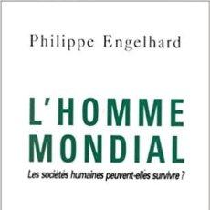 Libros: PHILIPPE ENGLEHARD - L'HOMME MONDIAL. LES SOCIÉTÉS HUMAINES PEUVENT-ELLES SURVIVRE ?. Lote 206969396