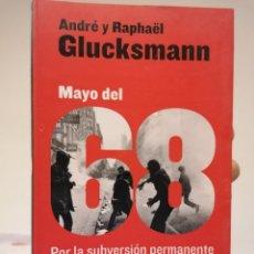 Libros: MAYO DEL 68. POR LA SUBVERSIÓN PERMANENTE. ANDRÉ Y RAPHAËL GLUCKSMANN (ED. TAURUS, 2008). Lote 207023001