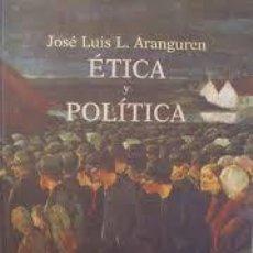 Libros: JOSÉ LUIS L. ARANGUREN - ÉTICA Y POLÍTICA (BIBLIOTECA NUEVA, 196). Lote 207374657