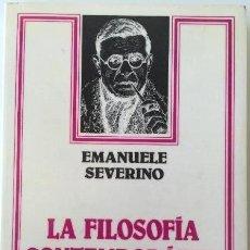 Libros: EMANUELE SEVERINO - LA FILOSOFÍA CONTEMPORÁNEA. Lote 207683606
