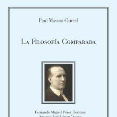 Libros: PAUL MASSON-OURSEL - LA FILOSOFÍA COMPARADA. Lote 208670771