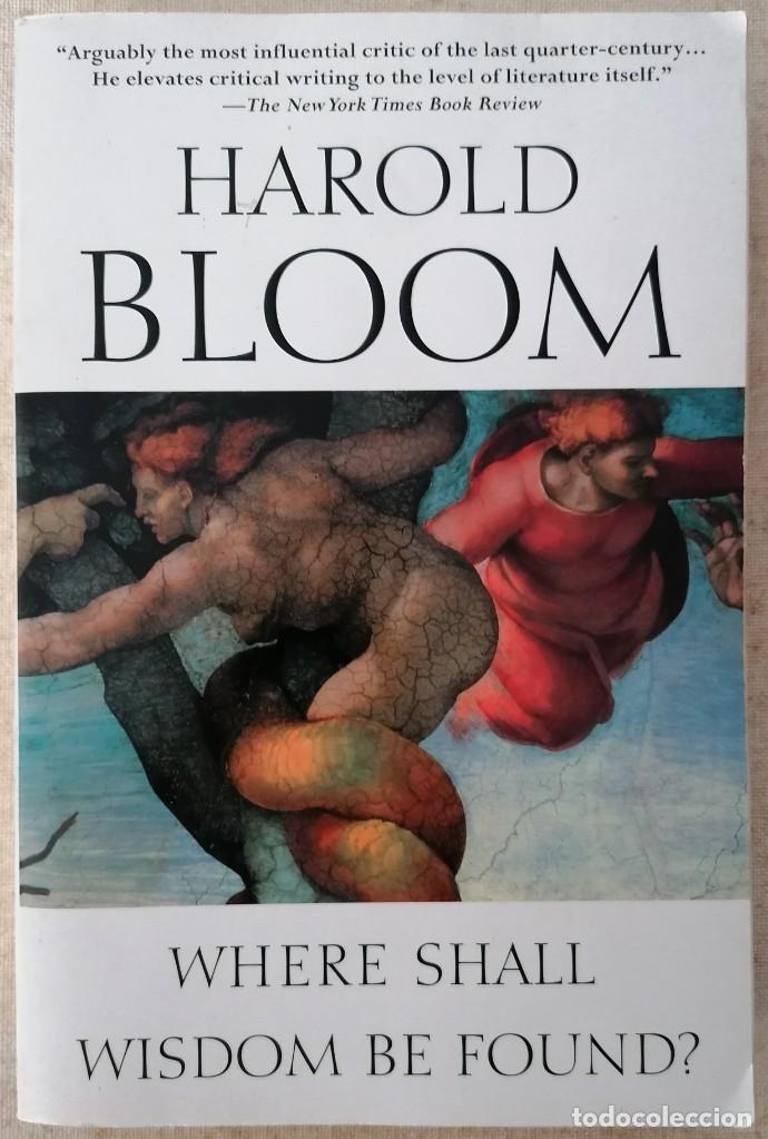 WHERE SHALL WISDOM BE FOUND? - HAROLD BLOOM - PENGUIN RANDOM HOUSE - 2005 (Libros Nuevos - Humanidades - Filosofía)