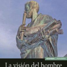 Libros: LA VISIÓN DEL HOMBRE EN EL PENSAMIENTO DE ARISTÓTELES (RAMÍREZ DAZA / DEL TORO COMPTE) EUNSA 2020. Lote 210667046