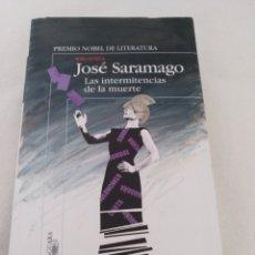 Libros: LAS INTERMITENCIAS DE LA MUERTE, JOSÉ SARAMAGO. Lote 210668816