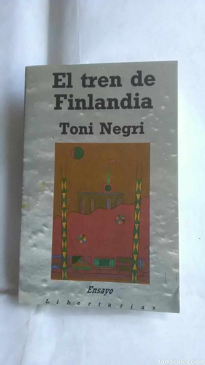 TONI NEGRI. EL TREN DE FINLANDIA. (Libros Nuevos - Humanidades - Filosofía)