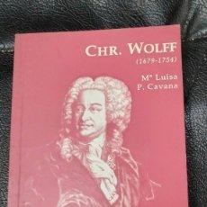 Livros: CHR. WOLFF ( 1679-1754 ) M LUISA P. CAVANA BIBLIOTECA FILOSOFICA EDICIONES DEL ORTO. Lote 212782478