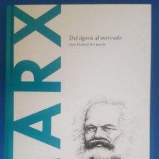 Libros: LIBRO / MARX - DEL ÁGORA AL MERCADO / JOSÉ MANUEL BERMUDO, BATISCAFO 2015. Lote 215138466