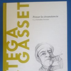 Libros: LIBRO / ORTEGA Y GASSET - PENSAR LA CIRCUNSTANCIA / C.J. GONZÁLEZ SERRANO, BATISCAFO 2015. Lote 215139497