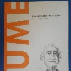 Libros: LIBRO / HUME - CUÁNDO SABER SER ESCÉPTICO / GERARDO LÓPEZ SASTRE, BATISCAFO 2015. Lote 215139653