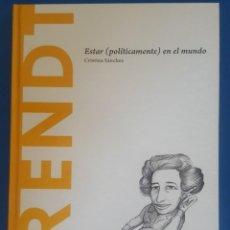 Libros: LIBRO / ARENDT - ESTAR POLÍTICAMENTE EN EL MUNDO / CRISTINA SÁNCHEZ, BATISCAFO 2015. Lote 215142781