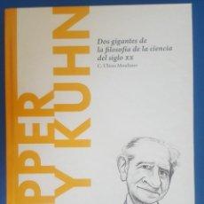 Libros: LIBRO / POPPER Y KUHN - DOS GIGANTES DE LA FILOSOFIA DE LA CIENCIA DEL SIGLO XX / C.ULISES MOULINES. Lote 215144161