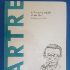 Libros: LIBRO / SARTRE - EL HERMOSO ORGULLO DE SER LIBRE / J.L. RODRIGUEZ GARCÍA, BATISCAFO 2015. Lote 215144907