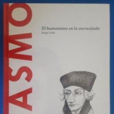 Libros: LIBRO / ERASMO - EL HUMANISMO EN LA ENCRUCIJADA / JORGE LEDO, BATISCAFO 2015. Lote 215146293