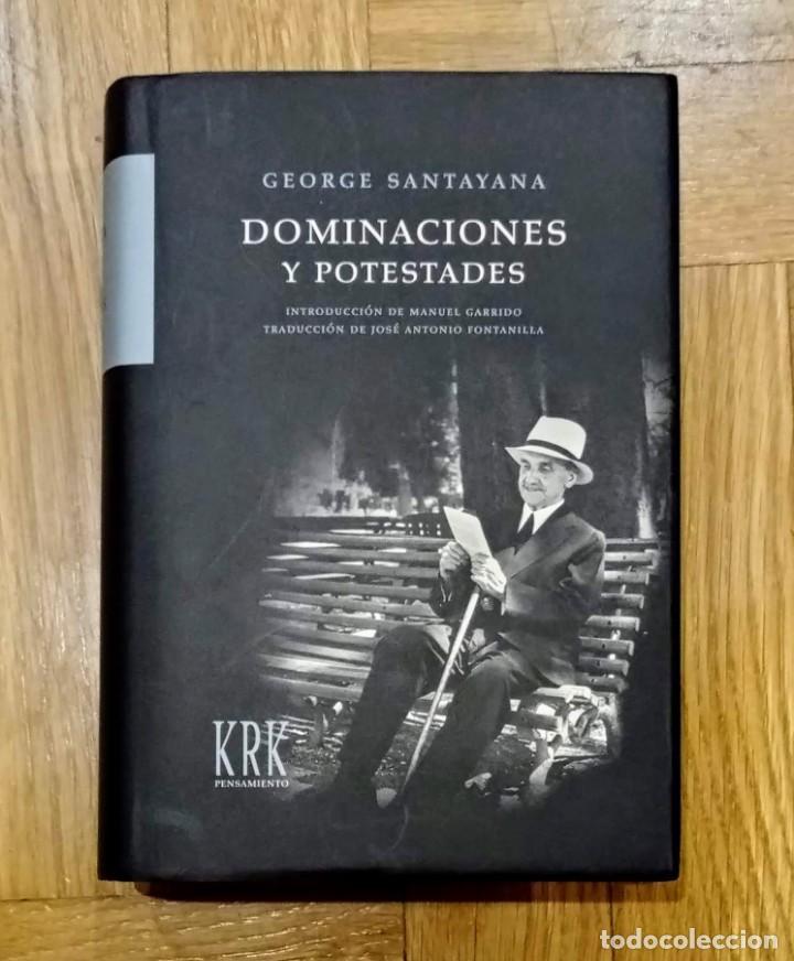 DOMINACIONES Y POTESTADES - GEORGE SANTAYANA (Libros Nuevos - Humanidades - Filosofía)