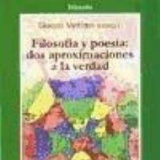 Libros: FILOSOFÍA Y POESÍA: DOS APROXIMACIONES A LA VERDAD. Lote 217904193