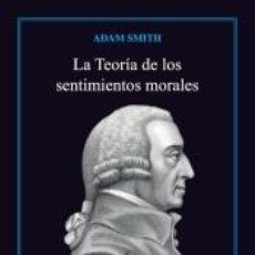 Libros: LA TEORÍA DE LOS SENTIMIENTOS MORALES. Lote 217980458