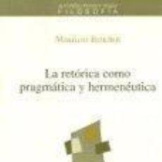 Libros: LA RETÓRICA COMO PRAGMÁTICA Y HERMENÉUTICA. Lote 218097938