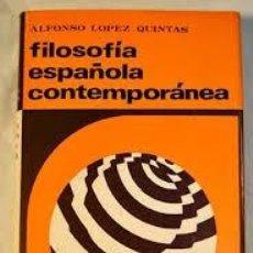 Libros: FILOSOFÍA ESPAÑOLA CONTEMPORÁNEA ALFONSO LÓPEZ QUINTAS. Lote 218188570
