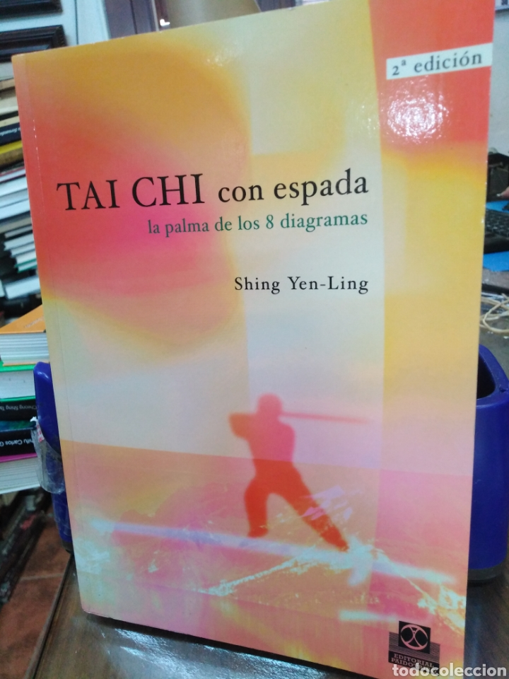 TAI CHI CON ESPADA-LA PALMA DE LOS 8 DIAGRAMAS-SHING YEN-LING,EDITA PAIDOTRIBO,2004,ILUSTRADO (Libros Nuevos - Humanidades - Filosofía)