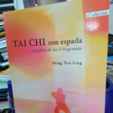 Libri: TAI CHI CON ESPADA-LA PALMA DE LOS 8 DIAGRAMAS-SHING YEN-LING,EDITA PAIDOTRIBO,2004,ILUSTRADO. Lote 218805857