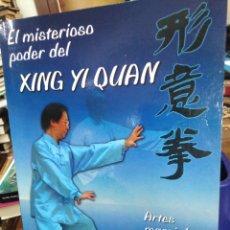 Libros: EL MISTERIOSO PODER DEL XING YI QUAN-ARTES MARCIALES CHINAS-C.S.TANG-EDITA ELA, 2010,ILUSTRADO. Lote 218806563