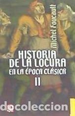 HISTORIA DE LA LOCURA EN LA EPOCA CLASICA VOL. 2 (Libros Nuevos - Humanidades - Filosofía)
